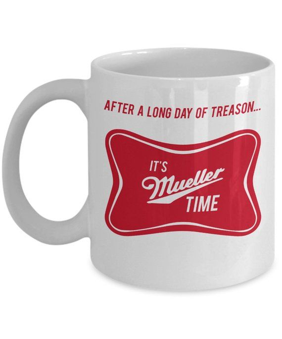 Mueller Mug AntiTrump Mug After a long day of treason