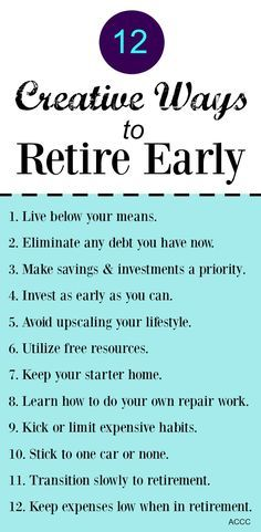 Creative Ways To Retire Early Early Retirement Retirement
