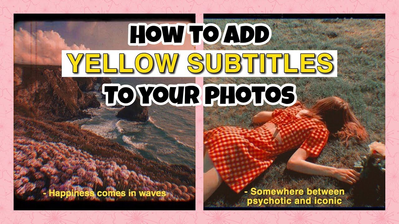 Yellow Subtitles Tutorial How To Add Captions To Photos 2019 Youtube Yellowsubtitle Subtitles Howtoaddsubtitles In Editing Pictures Movie Captions Photo