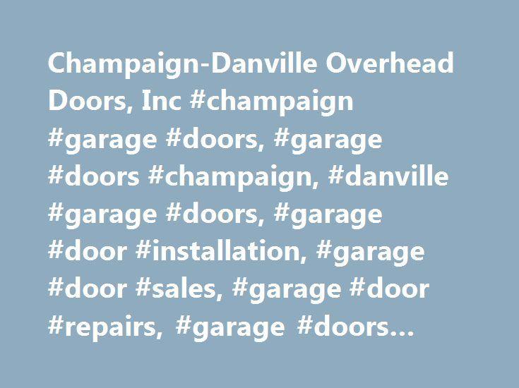 Champaign Danville Overhead Doors Inc Champaign Garage Doors