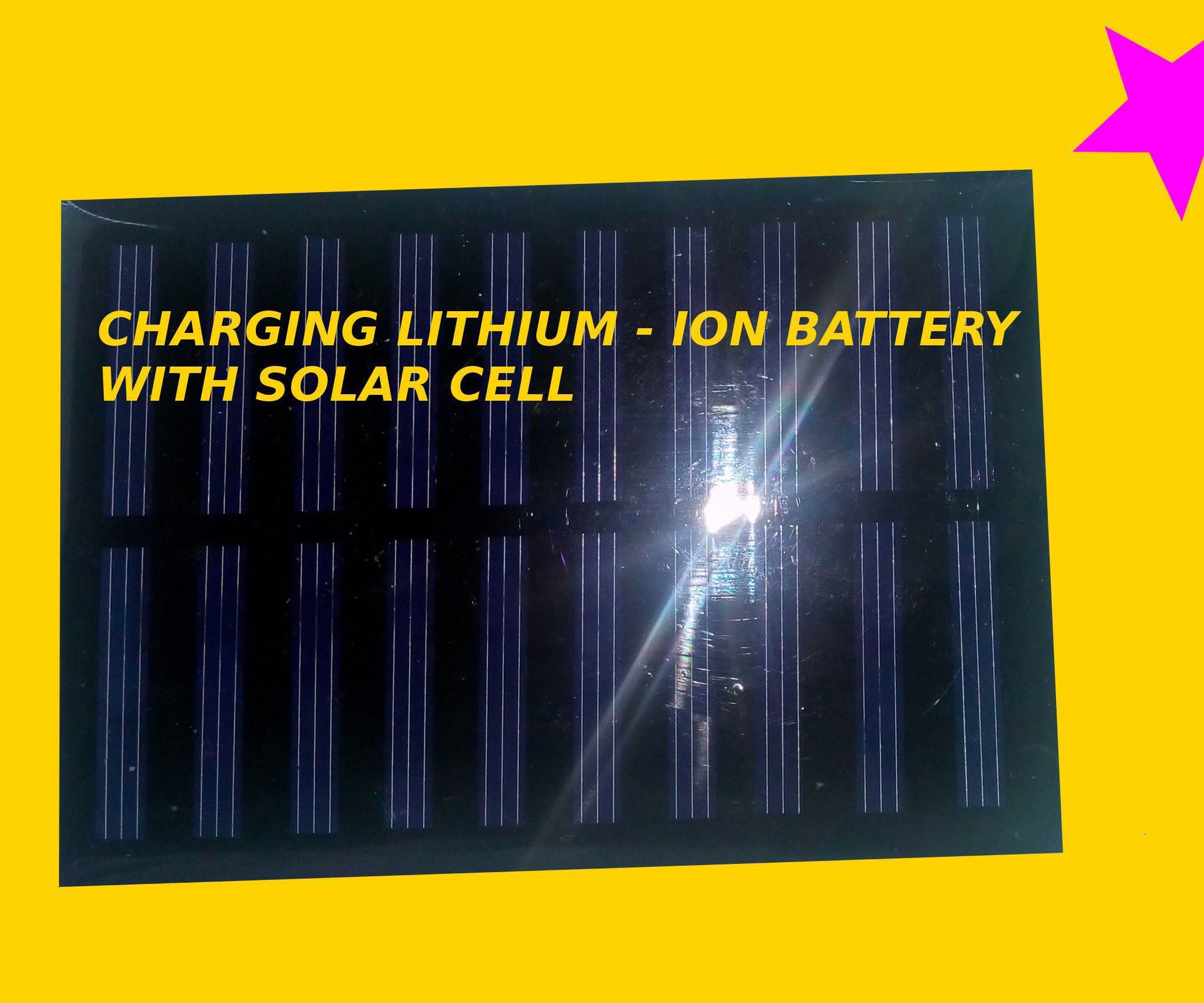 Charging Lithium Ion Battery With Solar Cell Solar Solar Energy Panels Solar Panels