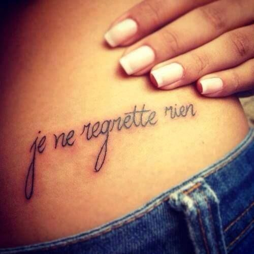 French Tattoo Je Ne Regrette Rien No Regrets: Edith Piaf Lyrics Tattoo: Je Ne Regrette Rien