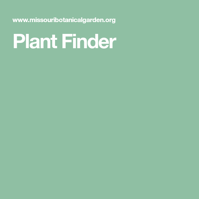 The Plant Finder from the Missouri Botanical Garden is one of the ...