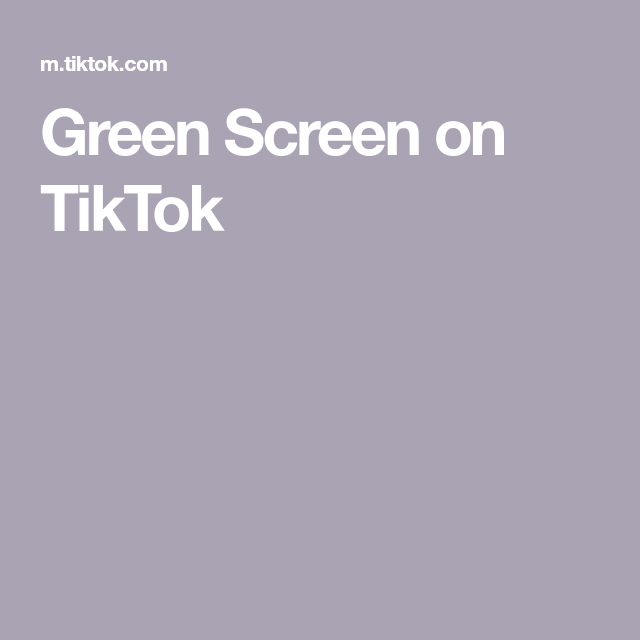 Green Screen On Tiktok In 2020 Greenscreen Screen Green