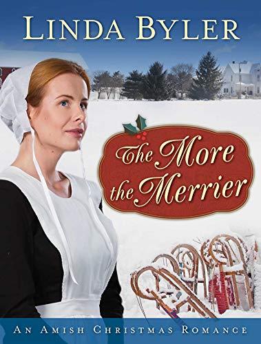 Linda Byler New Christmas Books 2020 The More the Merrier by Linda Byler in 2020 | Amish books