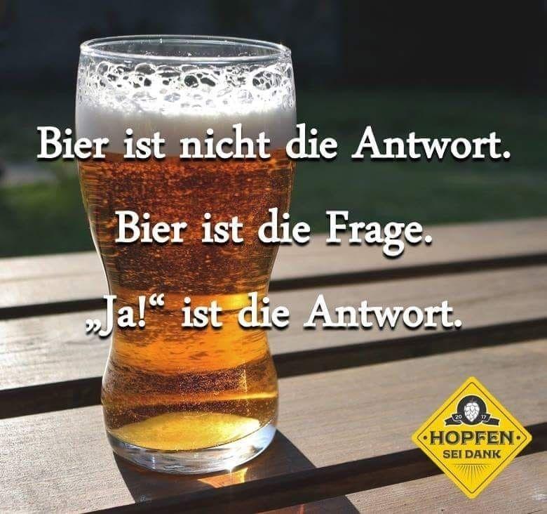 Bier Lustig Witzig Bild Bilder Spruch Spruche Kram Bier Ist Die Antwort Bier Lustig Spruche Bier Bier Humor