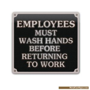 Employees Must Wash Hands Before Returning To Work  Cast Aluminum