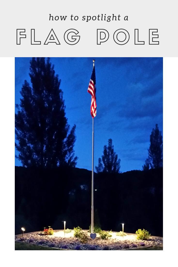 How To Light Up A Flagpole Flag Pole Landscaping Flag Pole