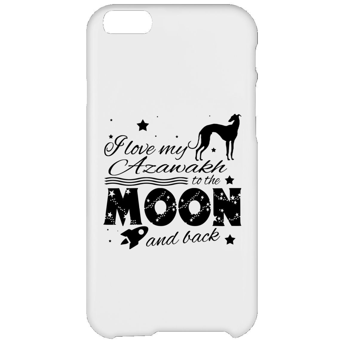 Love My Azawakh To The Moon And Back iPhone 6 Cases