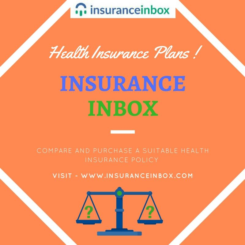 Compare And Purchase A Suitable Health Insurance Plan With Images