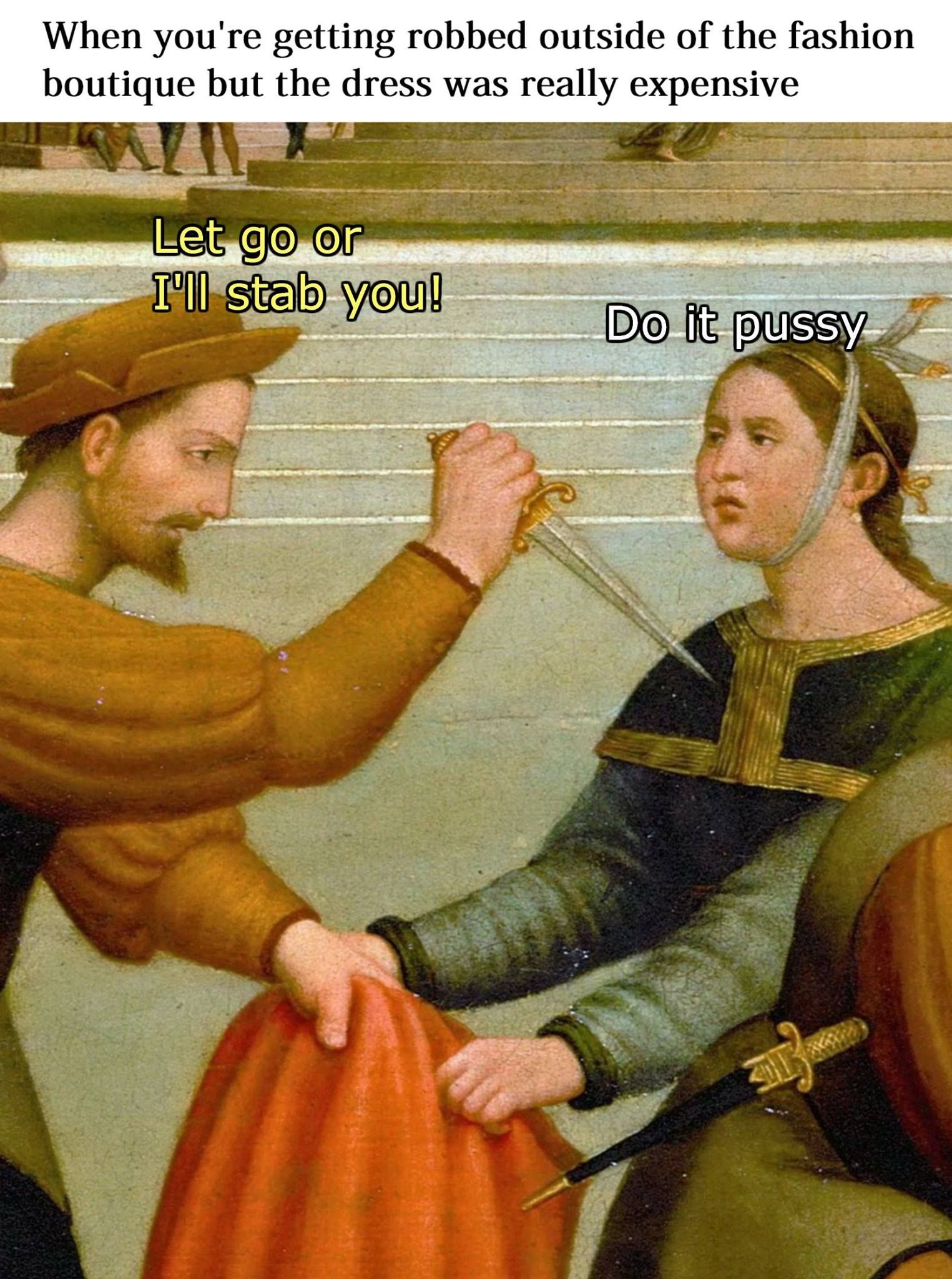 Classical Art Meme When You Are Getting Robbed Outside Of