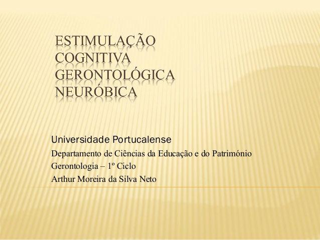 Estimulação Cognitiva Gerontológica: Neuróbica (Arthur Moreira da Sil…