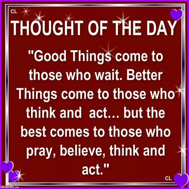 ...but the best cones to those who pray,  believe, think and act.