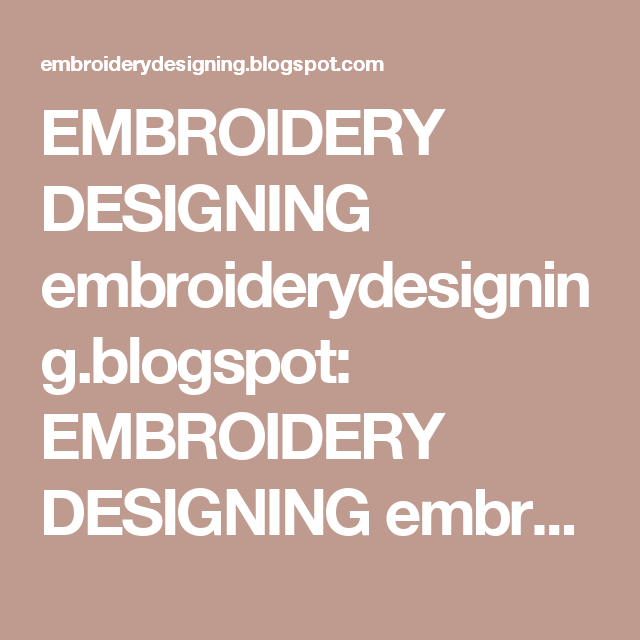 EMBROIDERY DESIGNING embroiderydesigning.blogspot: EMBROIDERY DESIGNING embroiderydesigning.blogspot EMBROIDERY CRAFT AND DESIGNING