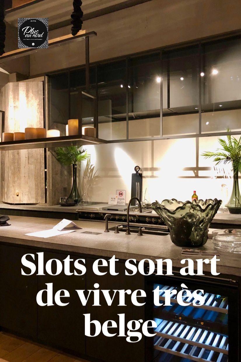 Slots Et Son Art De Vivre Tres Belge En 2020 Slots Decoration Deco Maison Decoration