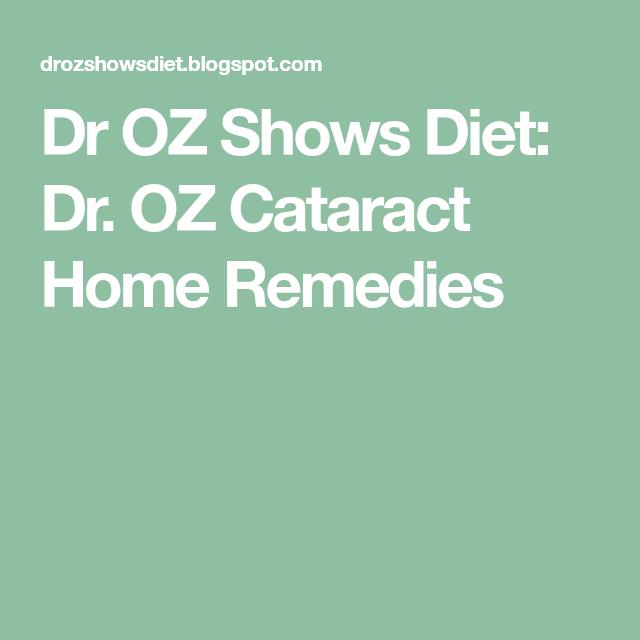 Dr OZ Shows Diet: Dr  OZ Cataract Home Remedies | medical
