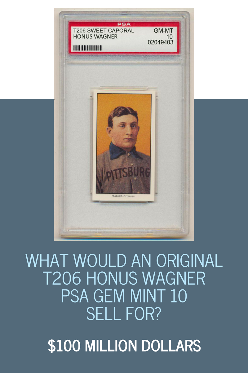 What Would An Original T206 Honus Wagner Psa Gem Mint 10 Sell For
