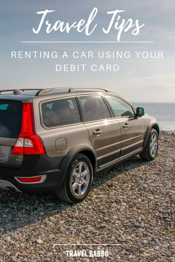 Awesome Family Travel News It S Now Easier To Rent A Car Using A Debit Card Travel Money Family Travel Rent A Car
