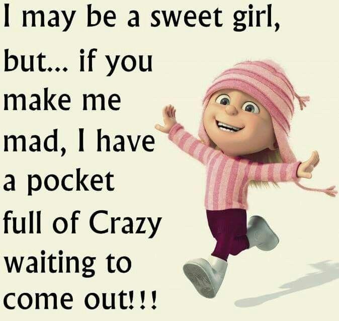 I May Be A Sweet Girl But If You Make Me Mad I Have A Pocket Of