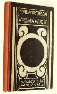 Monday or Tuesday by Virginia Woolf  Very Good/No Dust Jacket.  Richmond, Surrey, UK: The Hogarth Press. Rare first edition, first printing of Virginia Woolf's collection of short stories, one of only 1000 copies printed in 1921. Woodcuts by Vanessa Bell. Pictorial Cover.  Listed by Artful Books.  #literature