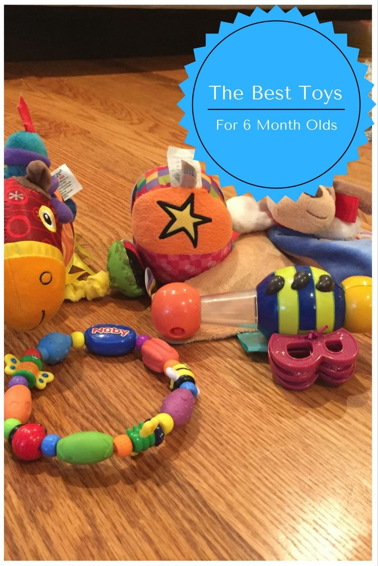 The best toys for 6 month olds, designed to promote ...