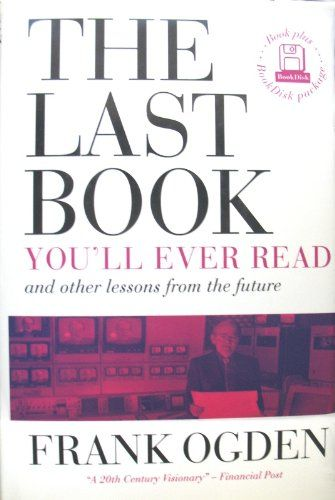The Last Book You'll Ever Read and Other Lessons from the Future by Frank Ogden