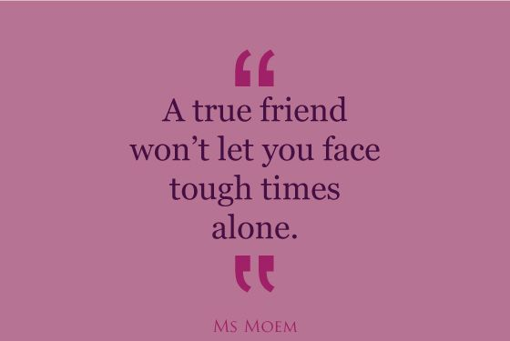 Friend Quotes Alone: This Is The Real Test As To Whether Or Not Someone Is