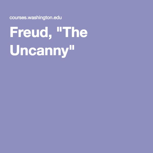 sigmund freud the uncanny essay This is a list of writings published by sigmund freudbooks are either linked or in italics.
