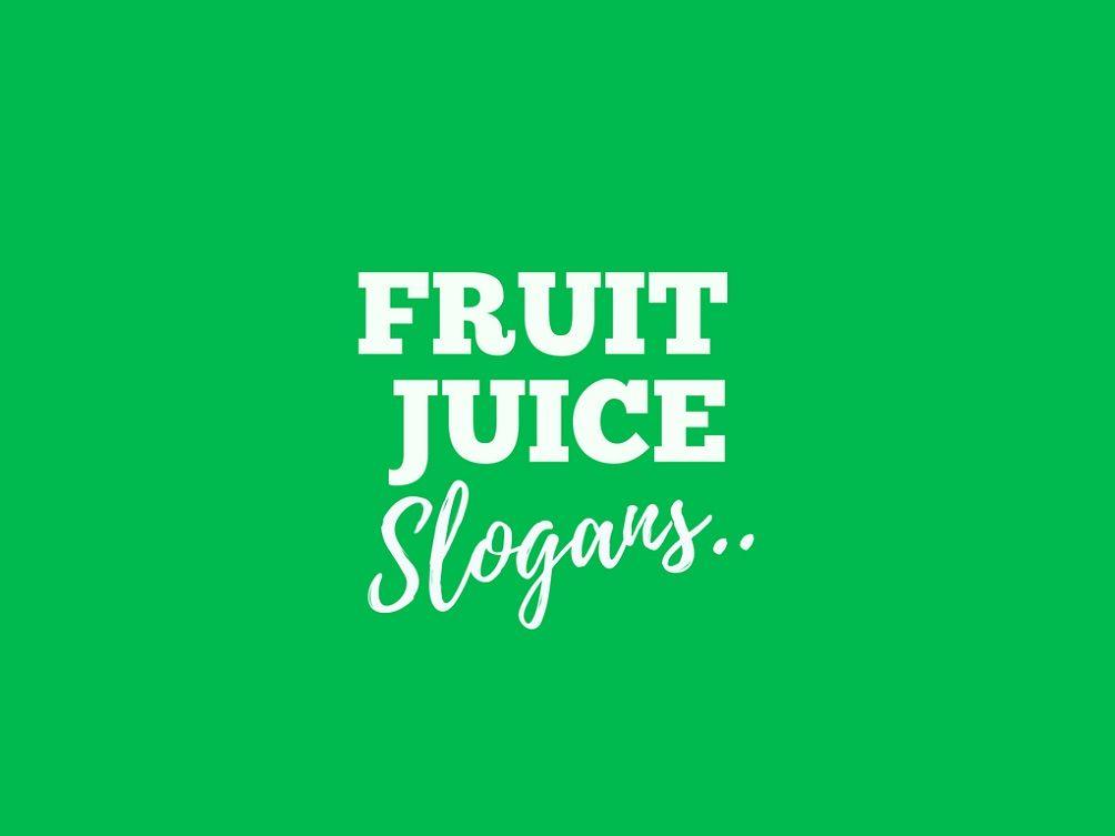 172+ Catchy Fruit Juice Business Slogans & Taglines | Drinks