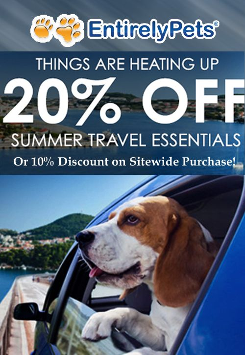 At Entirely Pets, they are offering 20 discount on Summer