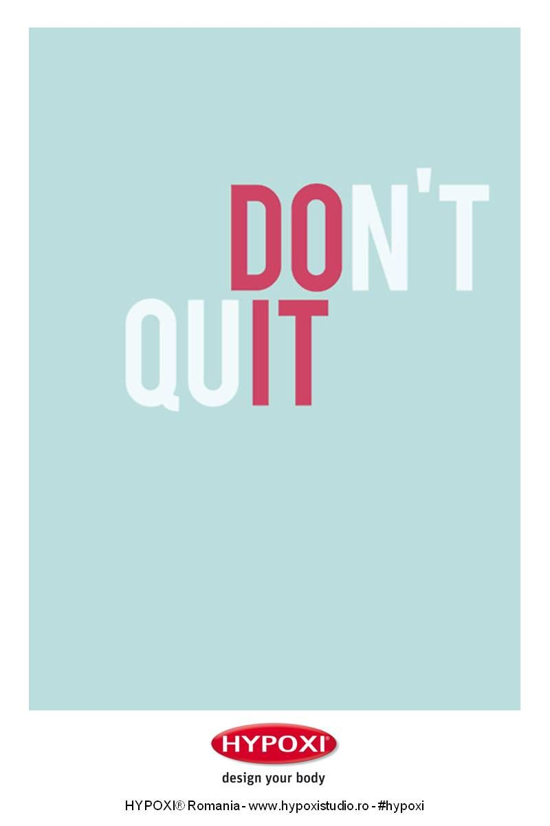 Don T Quit Just Do It Hypoxi Healthyskin Quites Inspirational Quotes Just Do It