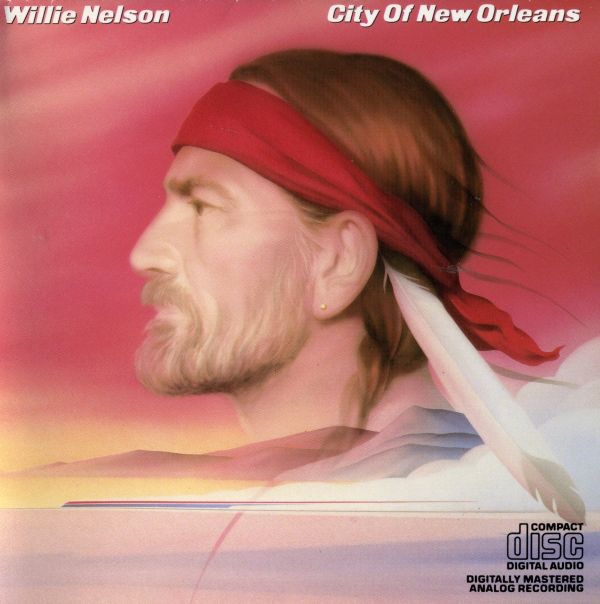 Willie Nelson City Of New Orleans Releases Discogs In 2020 Willie Nelson New Orleans Orleans