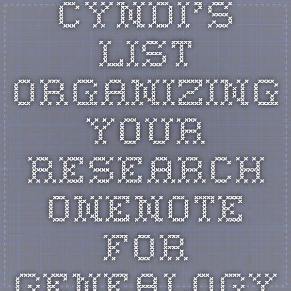 Cyndi\u0027s List - Organizing Your Research - OneNote for Genealogy