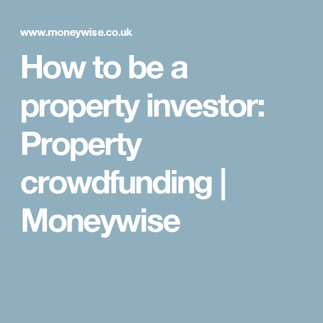 How to be a property investor: Property crowdfunding | Moneywise
