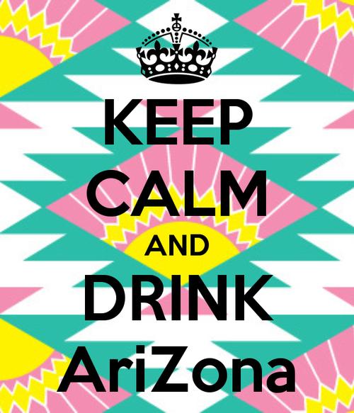 Arizona Iced Tea 3 Keep Calm Calm Keep Calm And Drink