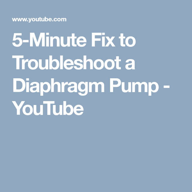 5 minute fix to troubleshoot a diaphragm pump youtube air 5 minute fix to troubleshoot a diaphragm pump youtube ccuart Choice Image