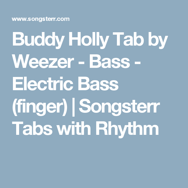 Buddy Holly Tab by Weezer - Bass - Electric Bass (finger
