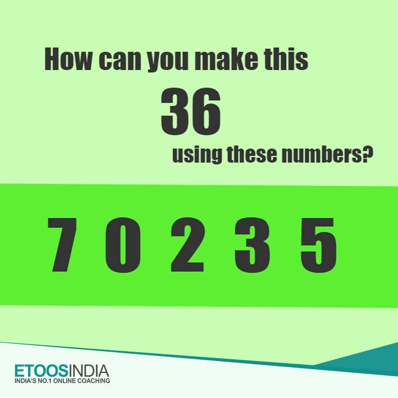Can You Answer This Riddle How Can You Make Number 36 Using These Numbers Etoosindia Online Coaching Riddles How To Make
