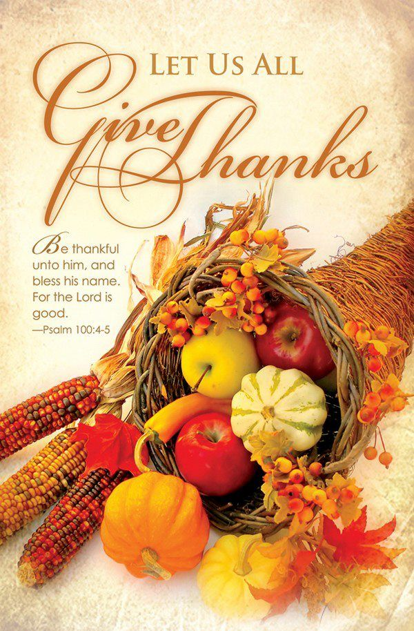 Psalm 100:4&5 | Thanksgiving blessings, Happy thanksgiving ...