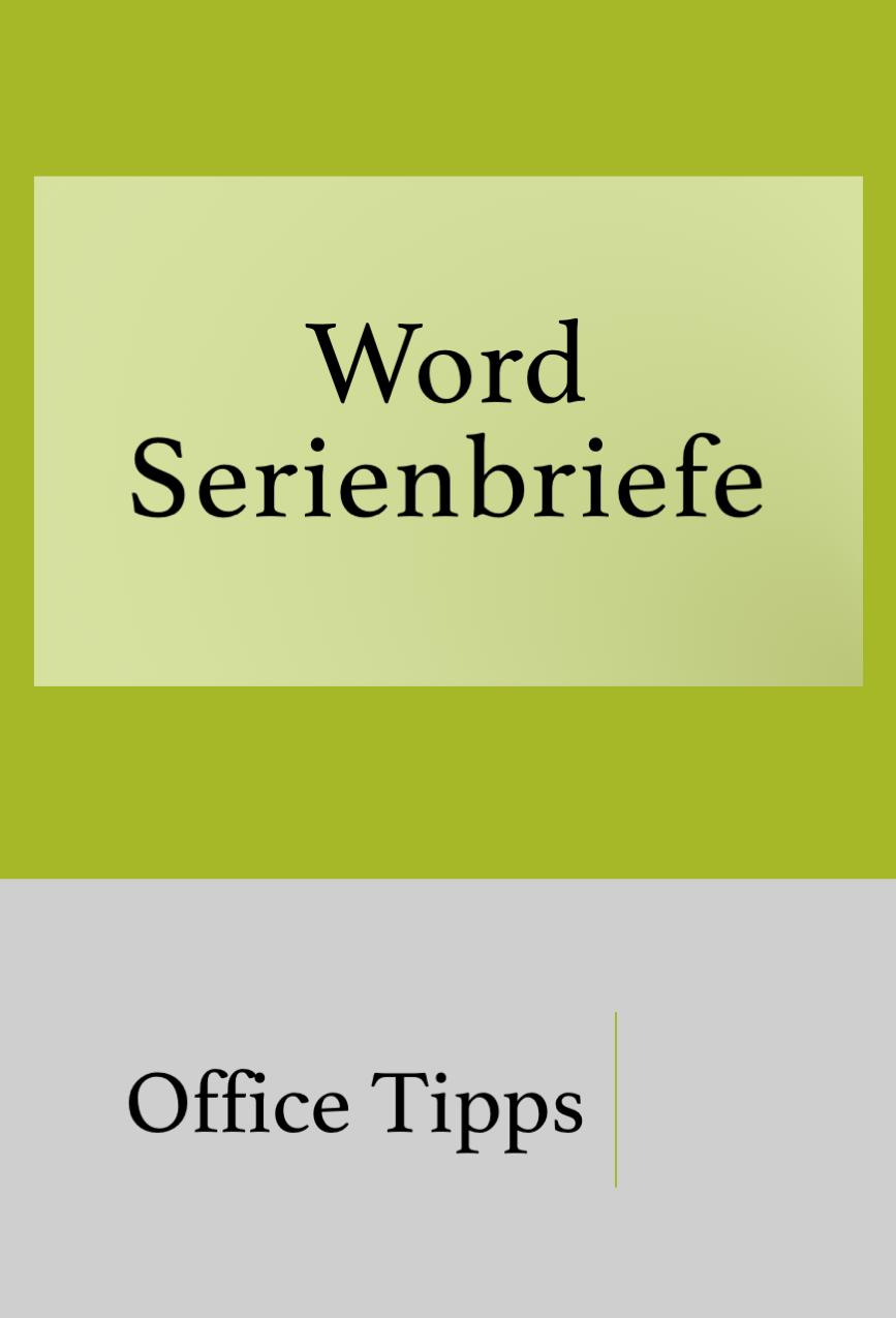 Einen Serienbrief In Word Erstellen In 2020 Brief Tipps Und Tricks Tricks