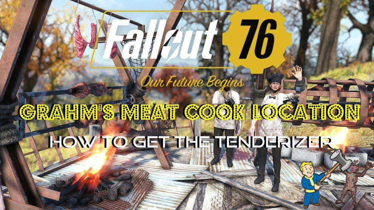 Fallout 76 Grahm S Meat Cook Location How To Get The