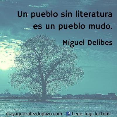 Lego Legi Lectum Citas Literarias Miguel Delibes Citas
