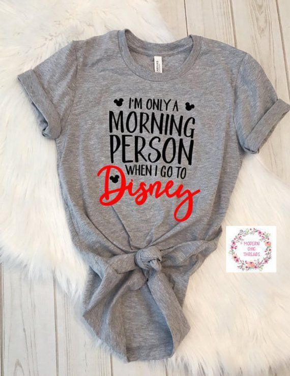 Im Only A Morning Person When I Go To Disney Shirt Trendy Unisex Disney- Womens Shirt- Unisex