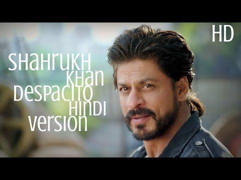 Shahrukh Khan Despacito Hindi Version Latest Cover Youtube