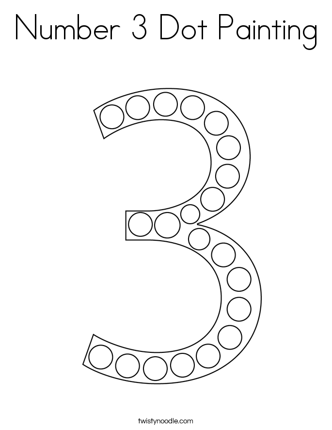 Number 3 Dot Painting Coloring Page Twisty Noodle Numbers Preschool Dot Painting Kids Learning Numbers