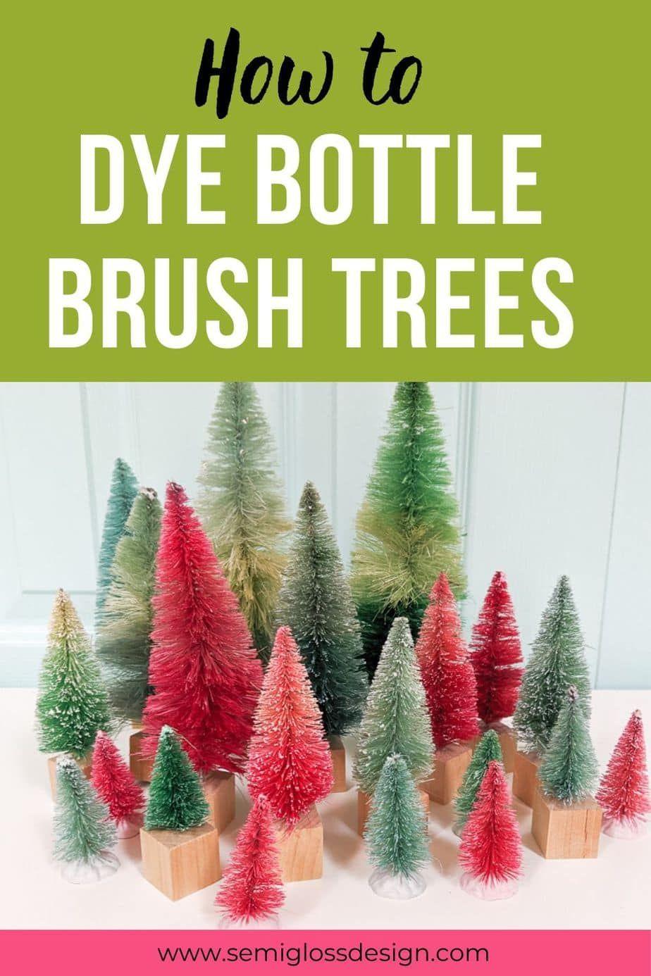 How To Make Diy Bottle Brush Trees Semigloss Design Diy Bottle Bottle Brush Trees Christmas Decor Diy
