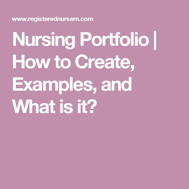 Nursing Portfolio How To Create Examples And What Is It Nursing Portfolio Nurse Nursing Interview