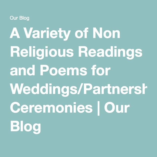 A Variety Of Non Religious Readings And Poems For Weddings Partnership Ceremonies