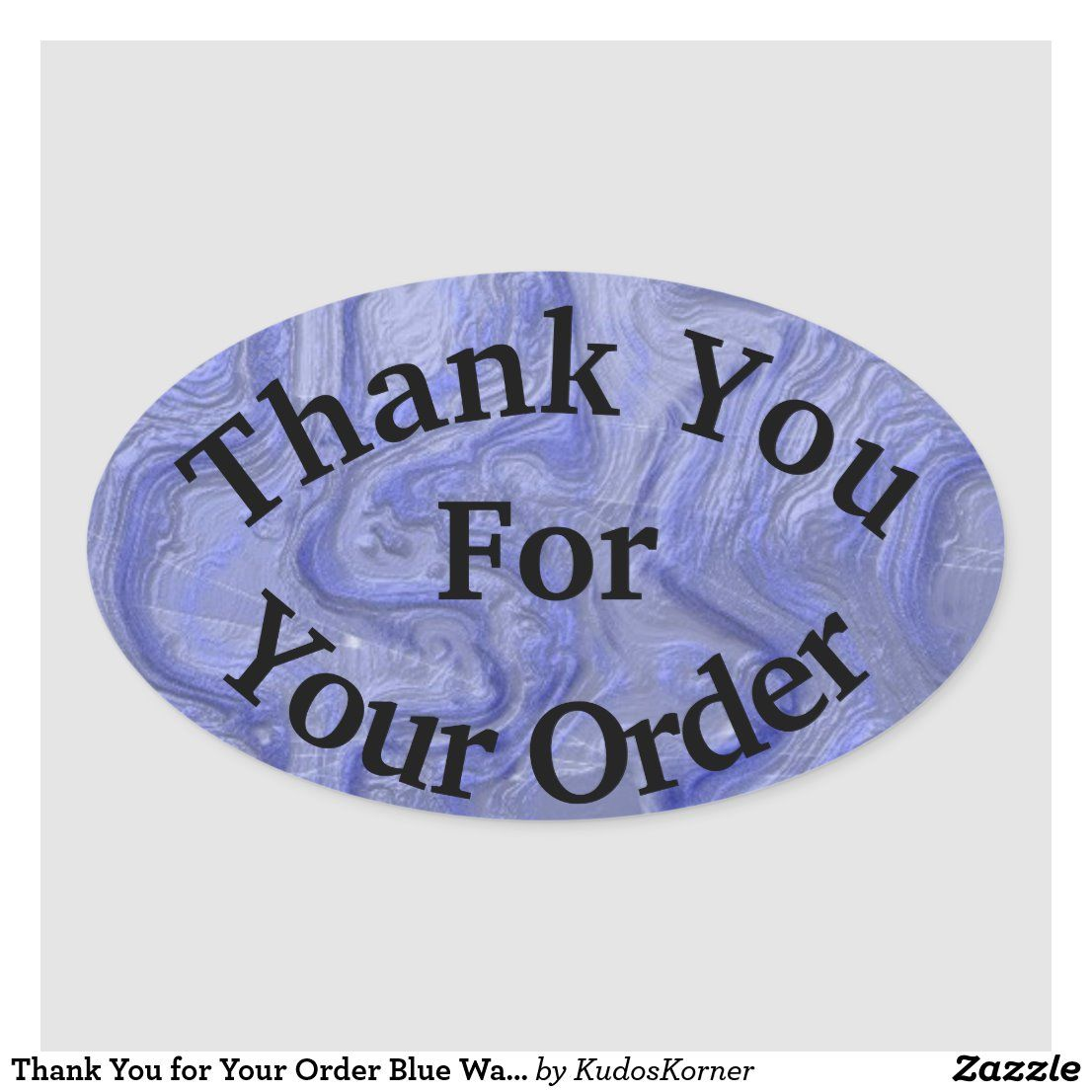 Thank You For Your Order Blue Wave Professional Oval Sticker Zazzle Com Print Stickers Create Custom Stickers Thank You Customers