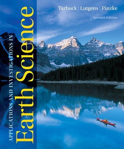 Applications And Investigations In Earth Science 7th Edition By Edward J Tarbuck 85 13 Publication April 9 2011 Au Earth Science Science Science Books